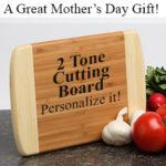 Mothers Day Gift Personalized Bamboo Cutting Board two tone